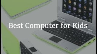 Best Computer For Kids