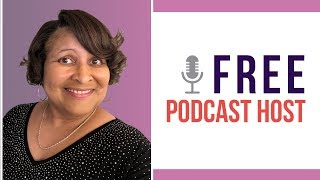 Where to Find a Free Podcast Host