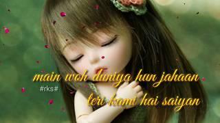Main woh duniya hoon jahan teri kami Hai Saiyan WhatsApp Status   New Sad romantic WhatsApp Status