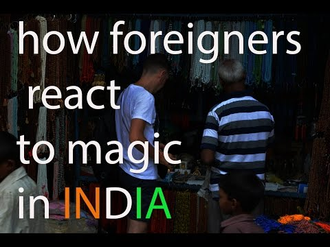 foreigners react to magic in India.
