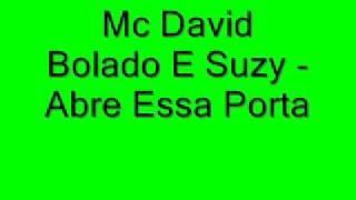 Mc David Bolado e Suzy Abre Essa Porta