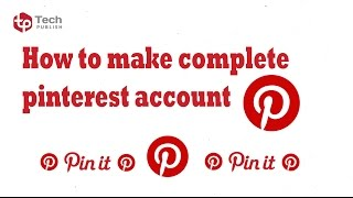 How to Make Complete Pinterest Account Bangla 2017 | How to use Pinterest 2017