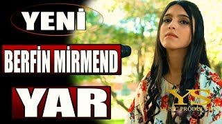 BERFİN MİRMEND - YAR  ( YENİ ÇIKTI !! )