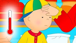 Caillou has HIGH FEVER | Fun for Kids | Videos for Toddlers | Family Fun | Full Episode