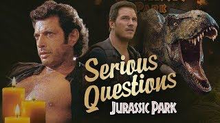 Serious Questions - Jurassic Park Franchise