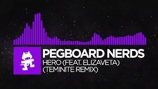 [Dubstep] - Pegboard Nerds feat. Elizaveta - Hero (Teminite Remix) [Monstercat Release]