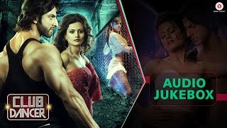 Club Dancer Audio Jukebox | Sunjoy Basu & Varinder Vizz |  Rajbir Singh, Nisha Mavani & Judi Shekoni