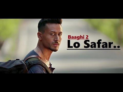 Xxx Mp4 Lo Safar Jubin Nautiyal Baaghi 2 Tiger Shroff Disha Patani Lyrics Latest Song 2018 3gp Sex