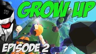 Grow Up Gameplay - Home Grown - Episode 2