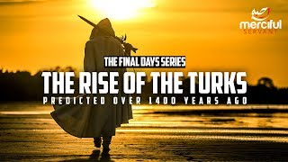 The Prophecy about the Turks - Signs of the Final Days