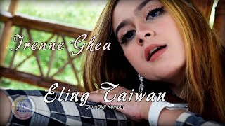 Irenne Ghea - Eling Taiwan [Official]