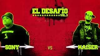 EL DESAFIO vol 3 - SONY vs KAISER   *ROUND BULLYING*