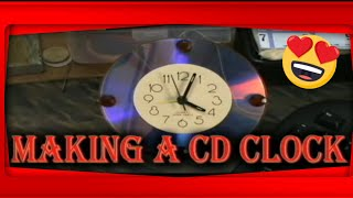 HOW TO MAKE A CD CLOCK