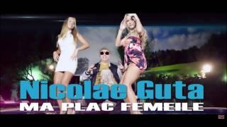 Nicolae Guta - Ma plac femeile oficial hit