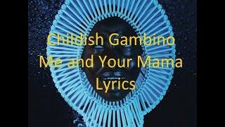 Childish Gambino - Me and Your Mama - Lyrics