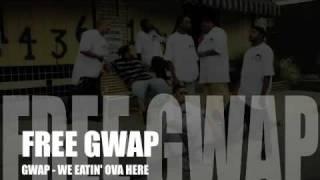Gwap - We Eat'n Ova Here   (Dolly Bag Ent) FREE GWAP