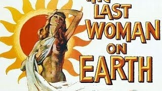 The Last Woman On Earth - funny science-fiction film