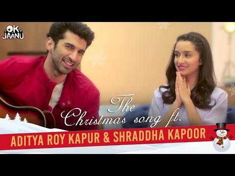 OK Jaanu - The Christmas Song Ft. Aditya Roy Kapur & Shraddha Kapoor