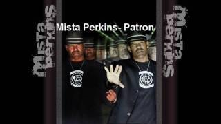 Mista Perkins- Patron [Download HQ Lyrics] New 2010