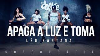 Apaga a Luz e Toma - Léo Santana (Coreografia) FitDance TV