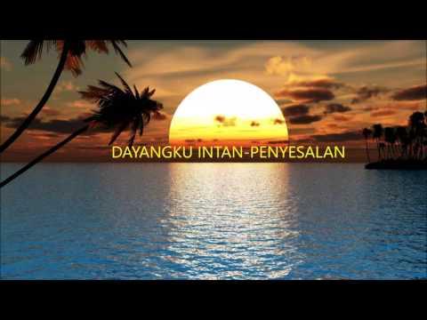 PENYESALAN-DAYANGKU INTAN (HQ AUDIO)
