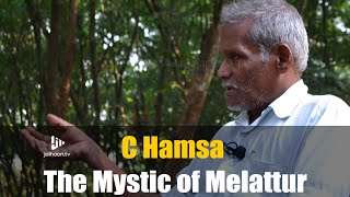 C.Hamza: The Mystic Of Melattur (The History & Influence Of Sufism In Kerala)