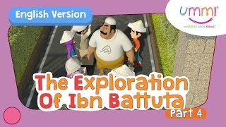 UMMI (S02E06) Part 4 | THE EXPLORATION OF IBN BATTUTA