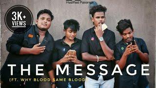 The Message | Ft. Why Blood Same Blood | #BanSterlite | #CauveryManagementBoard | #JusticeForAsifa |