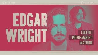 Edgar Wright: Making it work when no one takes you seriously
