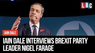Iain Dale Interviews Brexit Party leader Nigel Farage live on LBC