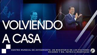 #107 Volviendo a casa - Pastor Ricardo Rodríguez