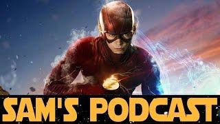 THE FLASH Season 2 Discussion (Sam's Podcast)