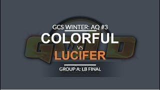 GCS:W 2017 Asia Quali 3 - LB Final (Group A): [N] Colorful vs. Lucifer [U]
