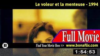 Watch: Le voleur et la menteuse (1994) Full Movie Online