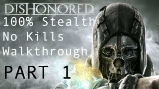 Dishonored - 100% Stealth No Kills Mission 01 Walkthrough (Clean Hands & Ghost Achievements)