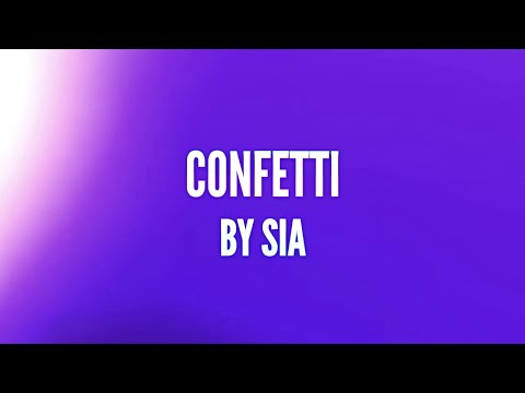 Sia - Confetti (Lyrics)