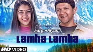Lamha Lamha Video Song | Sargoshiyan | Amit Mishra | Aslam Surty