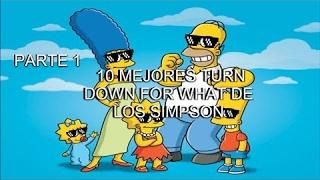 Ⓗ10 mejores TURN DOWN FOR WHAT!!! De los simpson