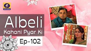 Albeli... Kahani Pyar Ki - Ep #102