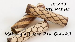 Making a Laser cut pen blank,  assembly and gluing to finishing,  Pen making