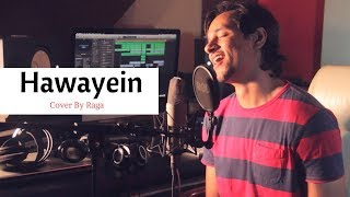 Hawayein - Jab Harry Met Sejal | Cover By Raga