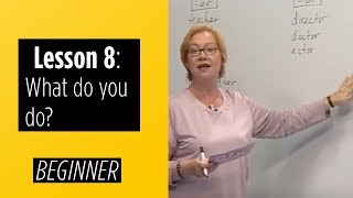 Beginner Levels - Lesson 8: What do you do?