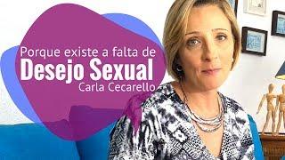 Porque existe a falta de desejo sexual - Carla Cecarello