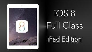 New to IOS 8 - iPad Edition FULL TUTORIAL