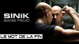 Sinik - Le Mot De La Fin (Son Officiel)