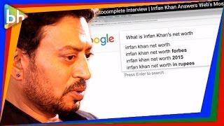 Google Autocomplete Interview   Irrfan Khan Answers Web