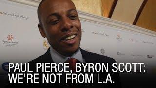 Paul Pierce, Byron Scott: We're Not From L.A.