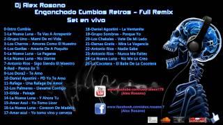 Enganchado Cumbias Retros Cumbias Viejas - Full Remix - Dj Alex Rosano - (Set en Vivo) HD 1080P
