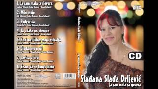 Sladjana Sladja Drljevic - Ja sam mala sa sjevera (Audio 2010)