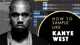 How to sample like Kanye West